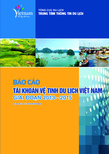 Sách: Báo cáo tài khoản vệ tinh du lịch Việt Nam giai đoạn 2013 – 2015